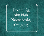 dream-bigaim-high-never-doubtalways-try